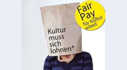 Fair Pay für Kulturarbeit | Auch & gerade in der Krise