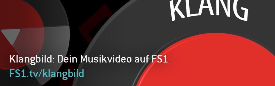 Klangbild: Dein Musikvideo auf FS1