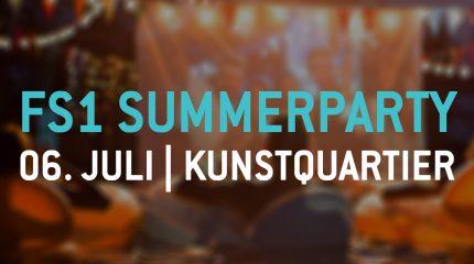 FS1 Summerparty | 06. Juli im KunstQuartier